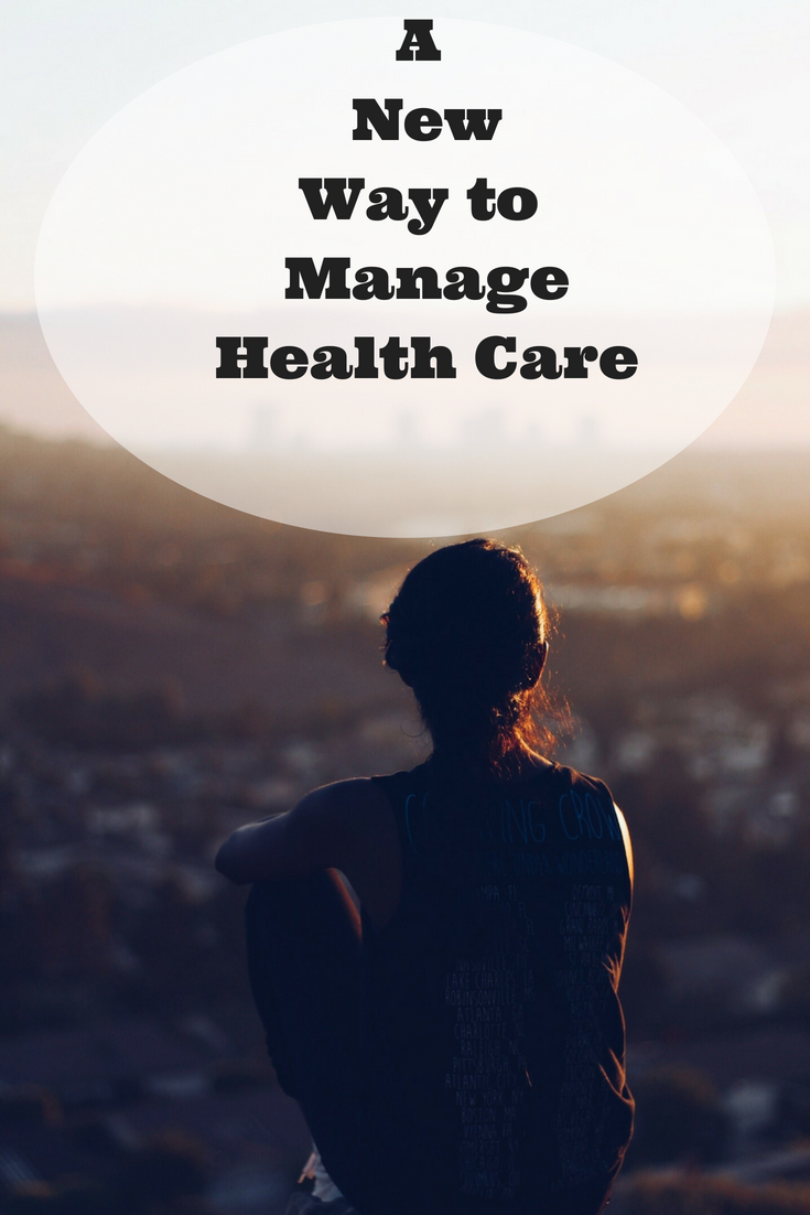 A New Way to Manage Your Health Care