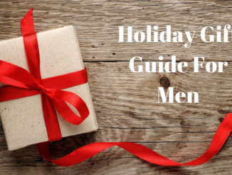 The Best Holiday Gifts For That Special Man In Your Life